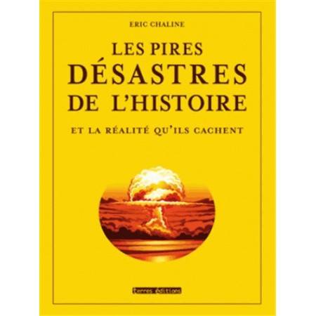 Les pires désastres de l'Histoire