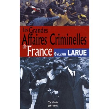 Les grandes affaires criminelles de France
