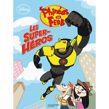 Phinéas et Ferb Tome 3 : Les super-héros