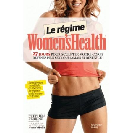 Le régime Women's health - 27 jours pour sculpter votre corps. Retrouvez un corps d'athlète, restez au top de votre physique !