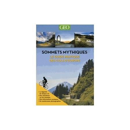 Sommets mythiques - Le guide pratique des cols d'Europe