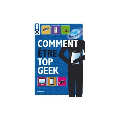 Comment être top geek