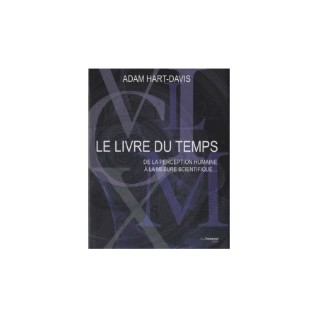 Le livre du temps - De la perception humaine à la mesure scientifique...