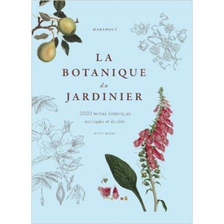 La botanique du jardinier - 3 000 termes botaniques expliqués et étudiés