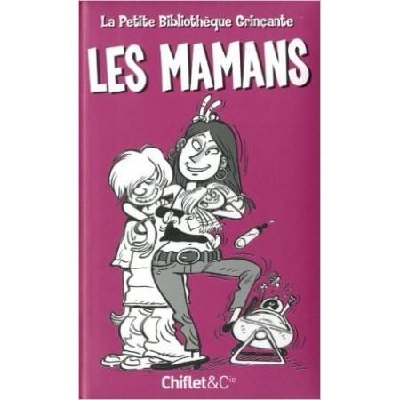 La petite bibliothèque grinçante : Les mamans