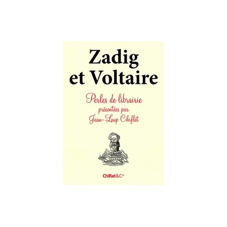 Zadig et Voltaire et autres perles de librairie