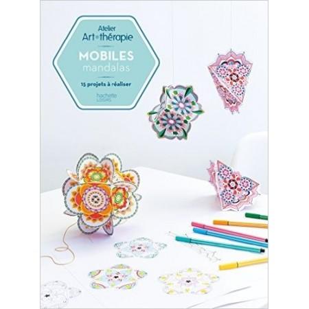 Mobiles mandalas: Atelier Art-thérapie - 15 projets à réaliser