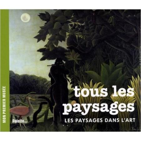 Tous les paysages - Les paysages dans l'art