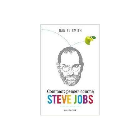 Comment penser comme Steve Jobs
