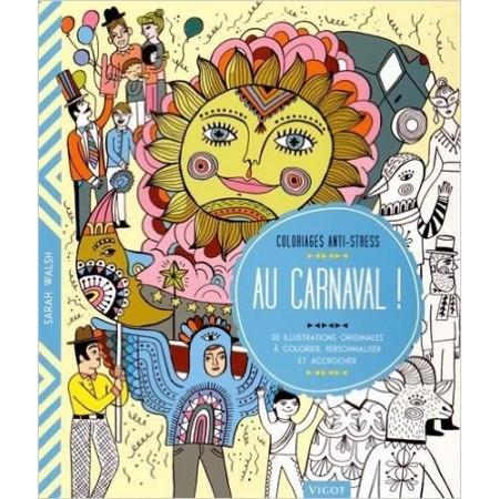 Au carnaval ! - 30 illustrations originales à colorier, personnaliser et accrocher