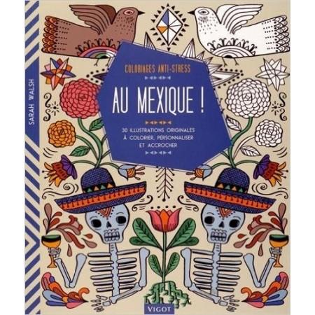 Au Mexique ! : 30 illustrations originales à colorier, personnaliser et accrocher