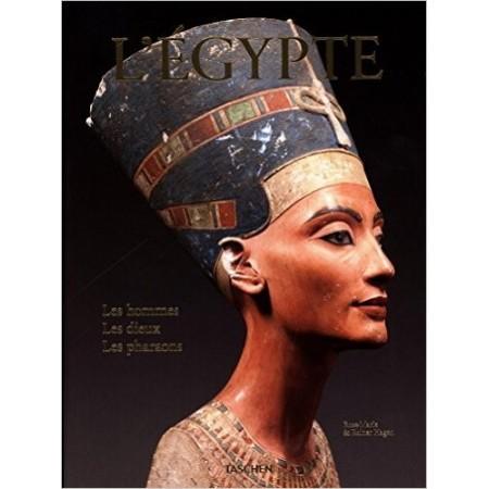 L'Egypte. Les hommes, les dieux, les pharaons