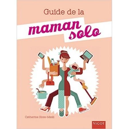 Maman solo - Un guide pratique pour trouver le bon équilibre
