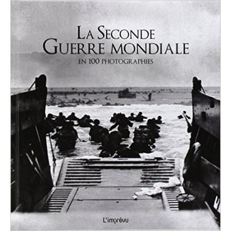 La Seconde Guerre Mondiale en 100 photographies