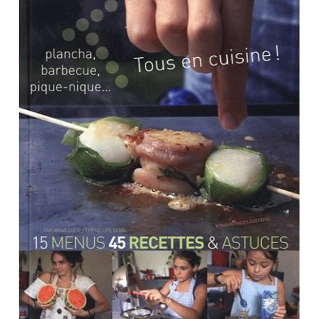 Tous en cuisine ! - Plancha, barbecue, pique-nique...