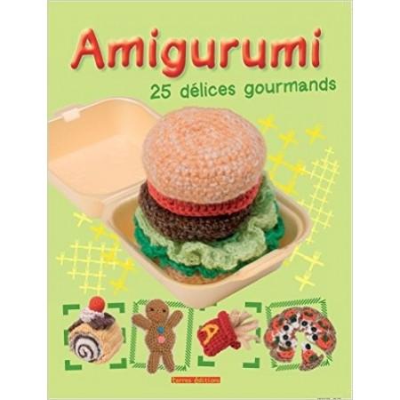 Amigurumi - 25 délices gourmands
