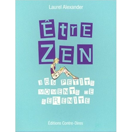 Etre Zen - 365 petits moments de sérénité