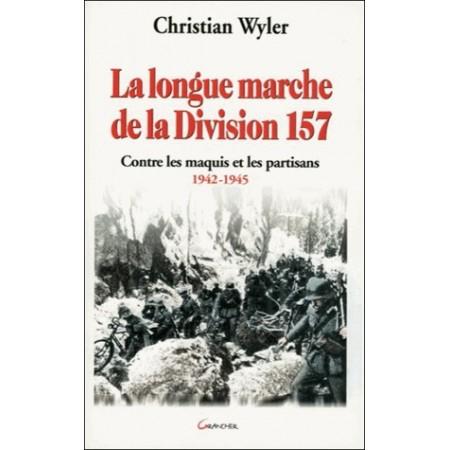 La longue marche de la Division 157 - Contre les maquis et les partisans (1942-1945)