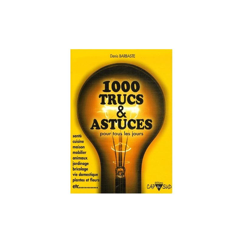 Trucs Et Astuces Tous Les Trucs Et Astuces Pour Nettoyer Et Entrete ...