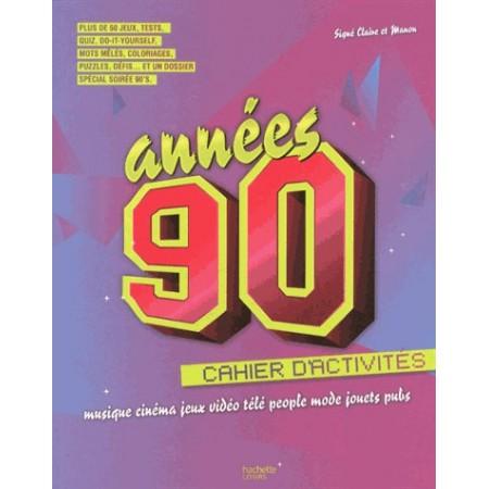 Années 90 - Cahier d'activités