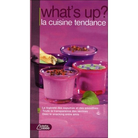 WHAT'S UP ? LA CUISINE TENDANCE