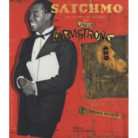 Satchmo Les carnets de collages de LOUIS AMSTRONG