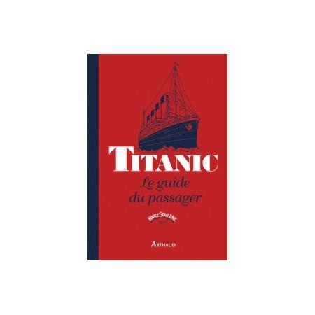 Titanic - Le guide du passager