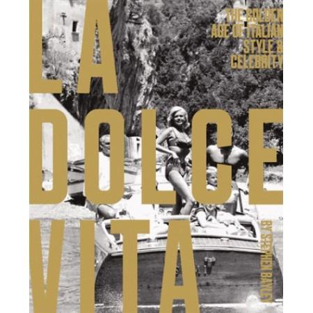 La dolce vita - L'âge d'or du style et de la célébrité en Italie