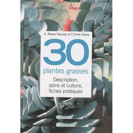 30 plantes grasses - Description, soins et culture, fiches pratiques