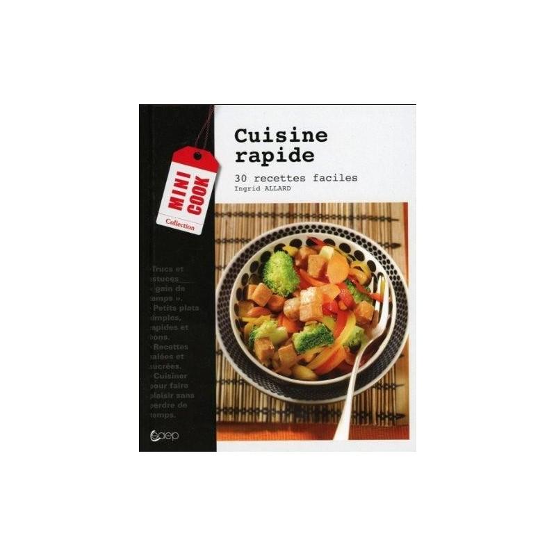 Cuisine cuisine rapide 30 recettes faciles ean13 for Cuisine rapide