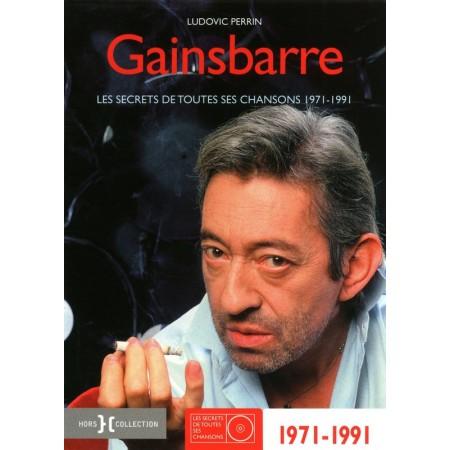 Gainsbarre 1971-1987 Les secrets de toutes ses chansons