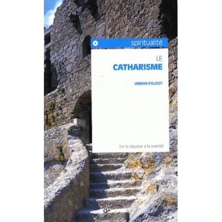 Le catharisme - De la rigueur à la pureté