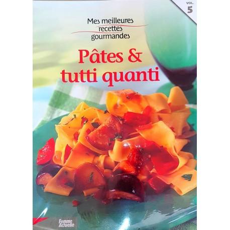 Mes meilleures recettes gourmandes de Pâtes & Tutti quanti