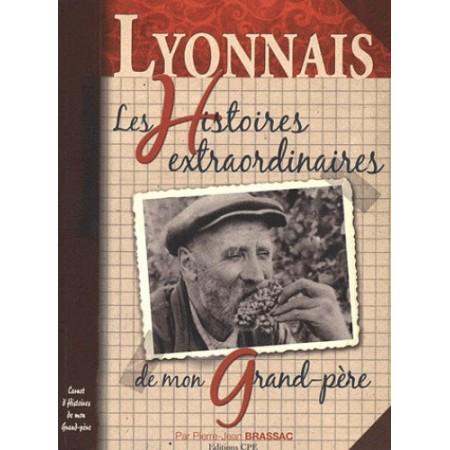 Lyonnais - Les histoires extraordinaires de mon grand-père