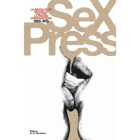 Sex Press - La révolution sexuelle vue par la presse underground
