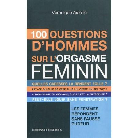 100 questions d'hommes sur l'orgasme féminin