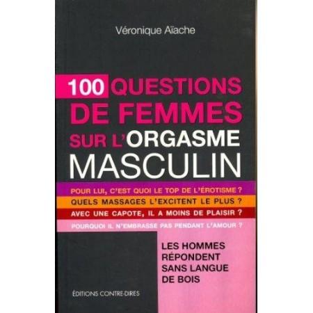 100 questions de femmes sur l'orgasme masculin