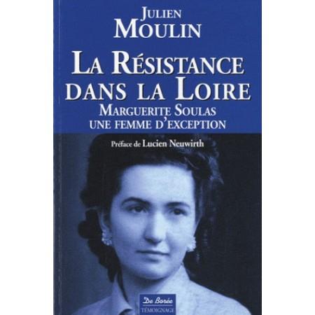 La Résistance dans la Loire - Marguerite Soulas, une femme d'exception