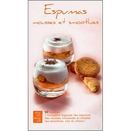 Espumas mousses et smoothies - 59 recettes