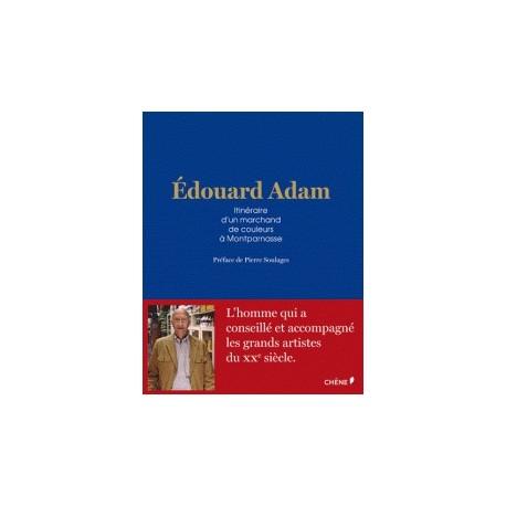 Edouard Adam - Itinéraire d'un marchand de couleurs à Montparnasse