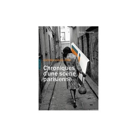 Chroniques d'une scène parisienne - L'art des années 1960