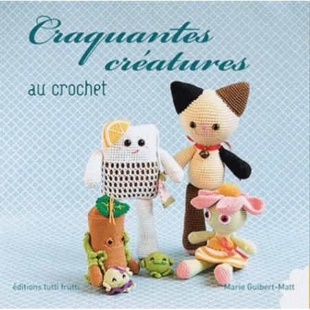 Craquantes créatures au crochet