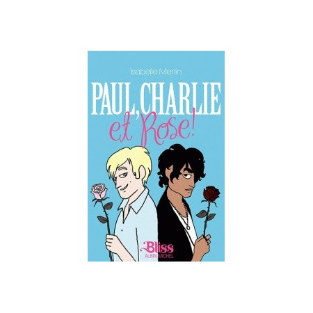 Paul, Charlie et rose!