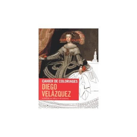 Cahier de coloriages Diego Velazquez - Le maître du siècle d'or espagnol