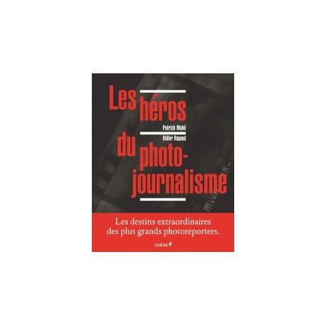 Les héros du photojournalisme