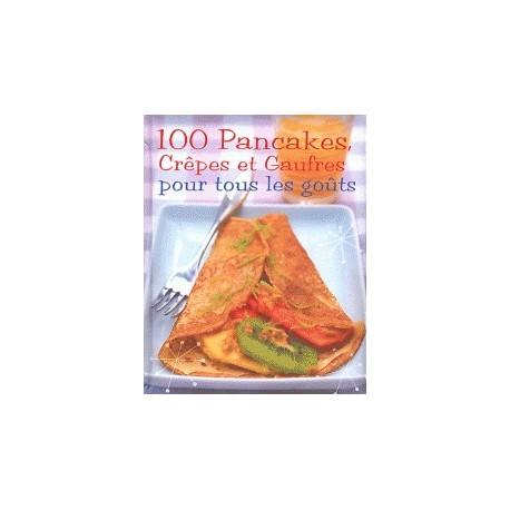 Cuisine 100 pancakes cr pes et gaufres pour tous les - Volets interieurs pour tous les gouts ...