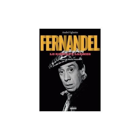 Fernandel - Le rire aux larmes