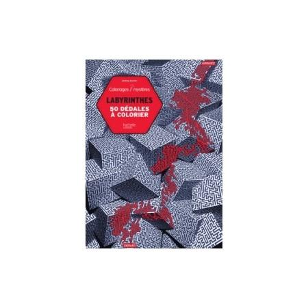 Labyrinthes - 50 dédales à colorier