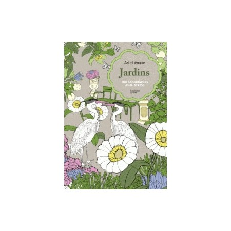 Jardins - 100 coloriages anti-stress