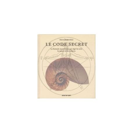 Le code secret - La formule mystérieuse qui régit les arts, la nature et les sciences